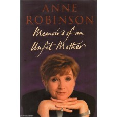 Anne Robinson Autograph- Memoirs Of An Unfit Mother-Hardback Book Signed - AFTAL