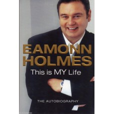 Eamonn Holmes Autograph- This Is MY Life - Hardback Book Signed - Genuine -AFTAL