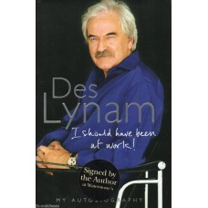 Des Lynam Autograph - I Should Have Been At Work - Hardback Book Signed - AFTAL