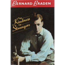 Bernard Braden - The Kindness Of Stangers - Hardback Book Signed - AFTAL
