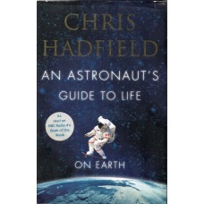 Chris Hadfield Autograph - An Astronaut's Guide To Life - Hardback Book Signed - AFTAL