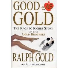 Ralph Gold Autograph - Good As Gold - Hardback Book Signed - Handsigned - AFTAL
