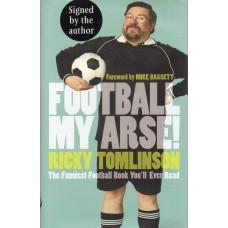 Ricky Tomlinson Autograph - Football My Arse! - Hardback Book Signed - AFTAL