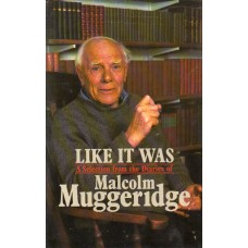 Malcolm Muggeridge - Like It Was - Hardback Book Signed - AFTAL