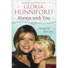 Gloria Hunniford Autograph - Always With You - Hardback Book Signed 1 - Genuine - AFTAL