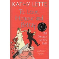 Kathy Lette - To Love,Honour and Betray - Hardback Book Signed - Handsigned 2 - AFTAL
