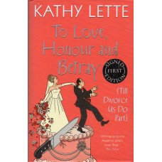 Kathy Lette - To Love,Honour and Betray - Hardback Book Signed - Handsigned 1 - AFTAL