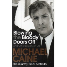 Michael Caine Autograph - Blowing the Bloody Doors Off - Paperback Book Signed 2 - Handsigned - AFTAL